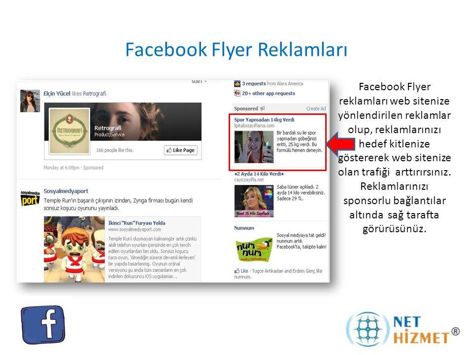 Facebook Flyer Reklamları Facebook Flyer reklamları web sitenize yönlendirilen reklamlar olup, reklamlarınızı hedef kitlenize göstererek web sitenize olan trafiği arttırırsınız.