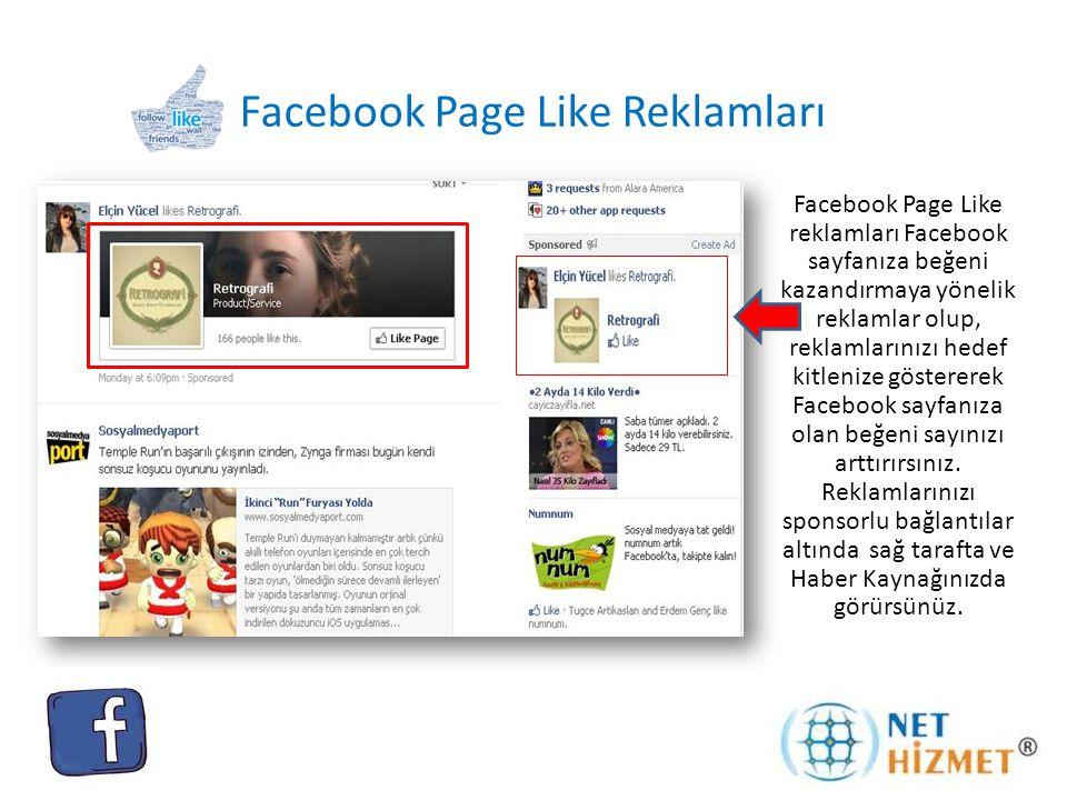 Facebook Page Like Reklamları Facebook Page Like reklamları Facebook sayfanıza beğeni kazandırmaya yönelik reklamlar olup, reklamlarınızı hedef kitlenize göstererek Facebook sayfanıza olan beğeni sayınızı arttırırsınız.