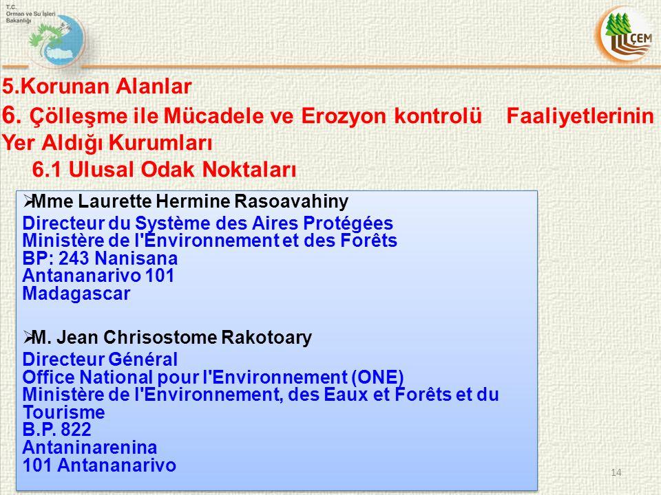 5.Korunan Alanlar  Mme Laurette Hermine Rasoavahiny Directeur du Système des Aires Protégées Ministère de l'Environnement et des Forêts BP: 243 Nanis