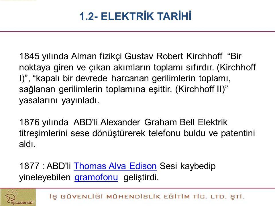 """1845 yılında Alman fizikçi Gustav Robert Kirchhoff """"Bir noktaya giren ve çıkan akımların toplamı sıfırdır. (Kirchhoff I)"""", """"kapalı bir devrede harcana"""