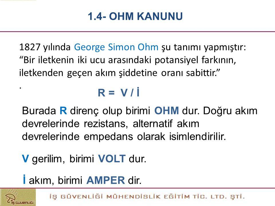 """1827 yılında George Simon Ohm şu tanımı yapmıştır: """"Bir iletkenin iki ucu arasındaki potansiyel farkının, iletkenden geçen akım şiddetine oranı sabitt"""