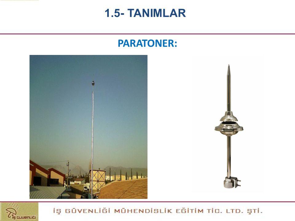 PARATONER: 1.5- TANIMLAR