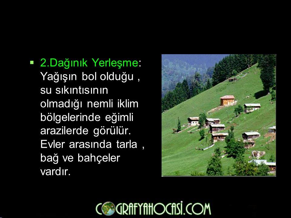  Köy altı yerleşmeleri: Çiftlik, mezra, kom, divan, oba, yayla gibi yerleşmelere denir.