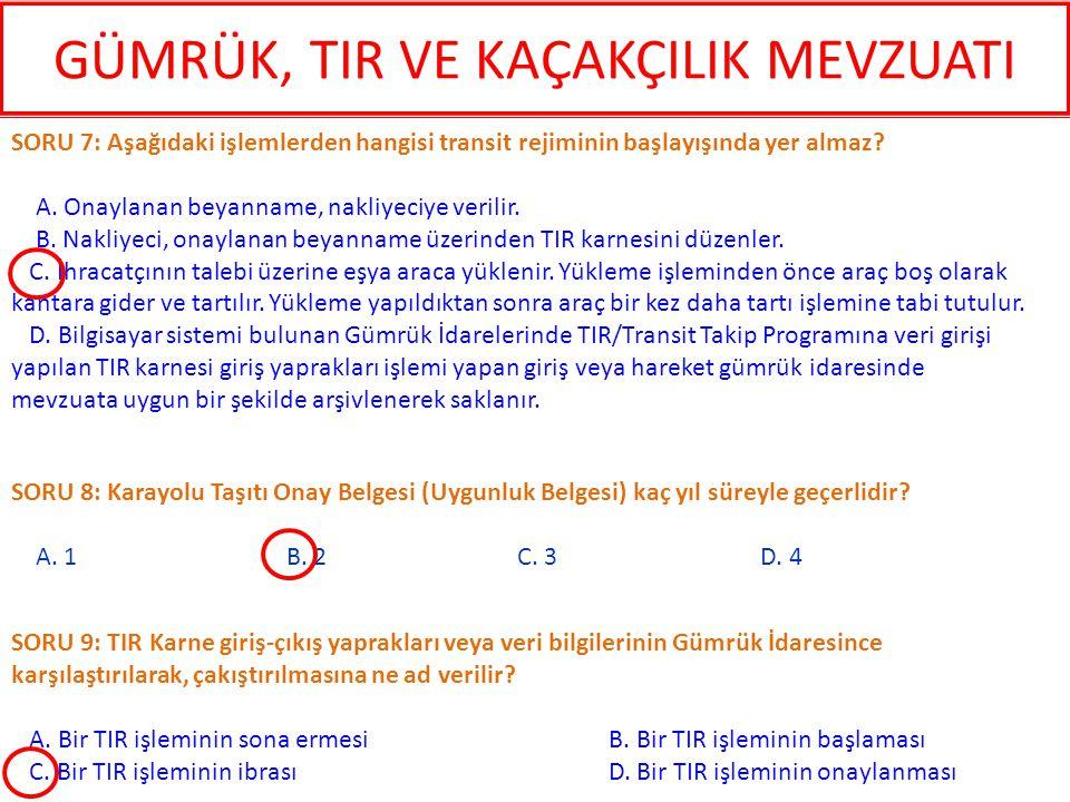 SORU 12: Türkiye Gümrük Bölgesinde karayoluyla transit eşya taşıyan araçlara verilen sürelerin 38 saat aşılması halinde uygulanacak ceza aşağıdakilerden hangisidir.