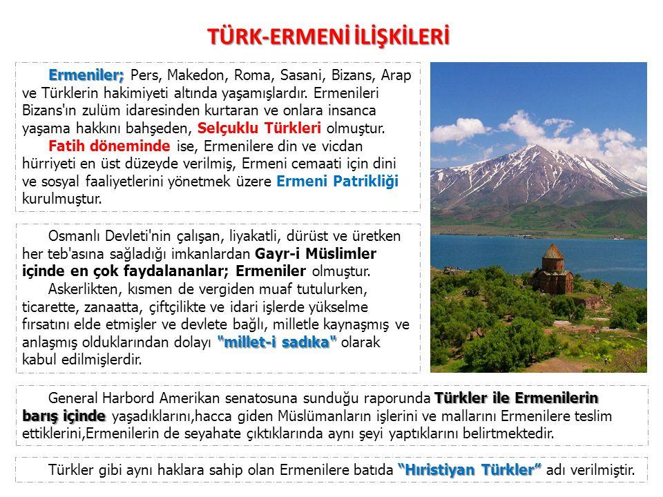 TÜRK-ERMENİ İLİŞKİLERİ Ermeniler; Ermeniler; Pers, Makedon, Roma, Sasani, Bizans, Arap ve Türklerin hakimiyeti altında yaşamışlardır. Ermenileri Bizan