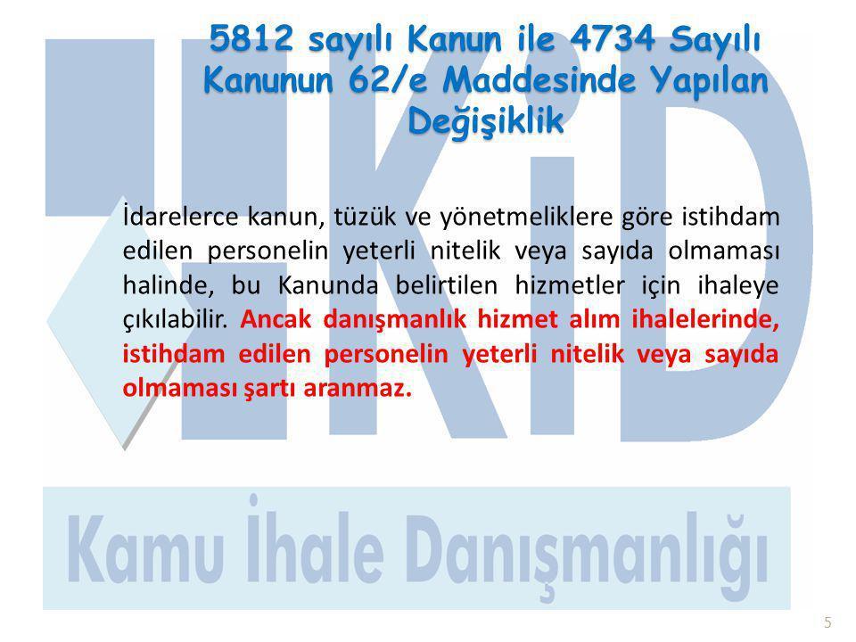 5812 sayılı Kanun ile 4734 Sayılı Kanunun 62/e Maddesinde Yapılan Değişiklik 5 İdarelerce kanun, tüzük ve yönetmeliklere göre istihdam edilen personel
