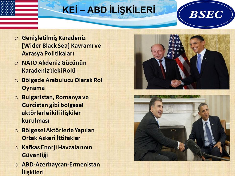 o Genişletilmiş Karadeniz [Wider Black Sea] Kavramı ve Avrasya Politikaları o NATO Akdeniz Gücünün Karadeniz'deki Rolü o Bölgede Arabulucu Olarak Rol