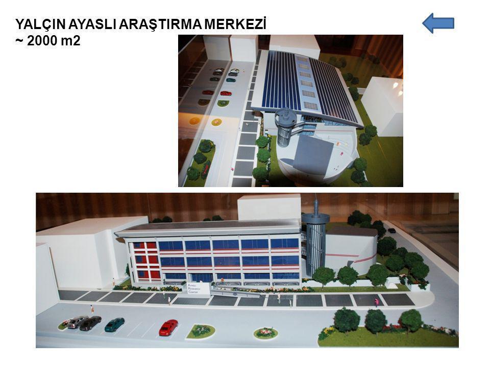 YALÇIN AYASLI ARAŞTIRMA MERKEZİ ~ 2000 m2