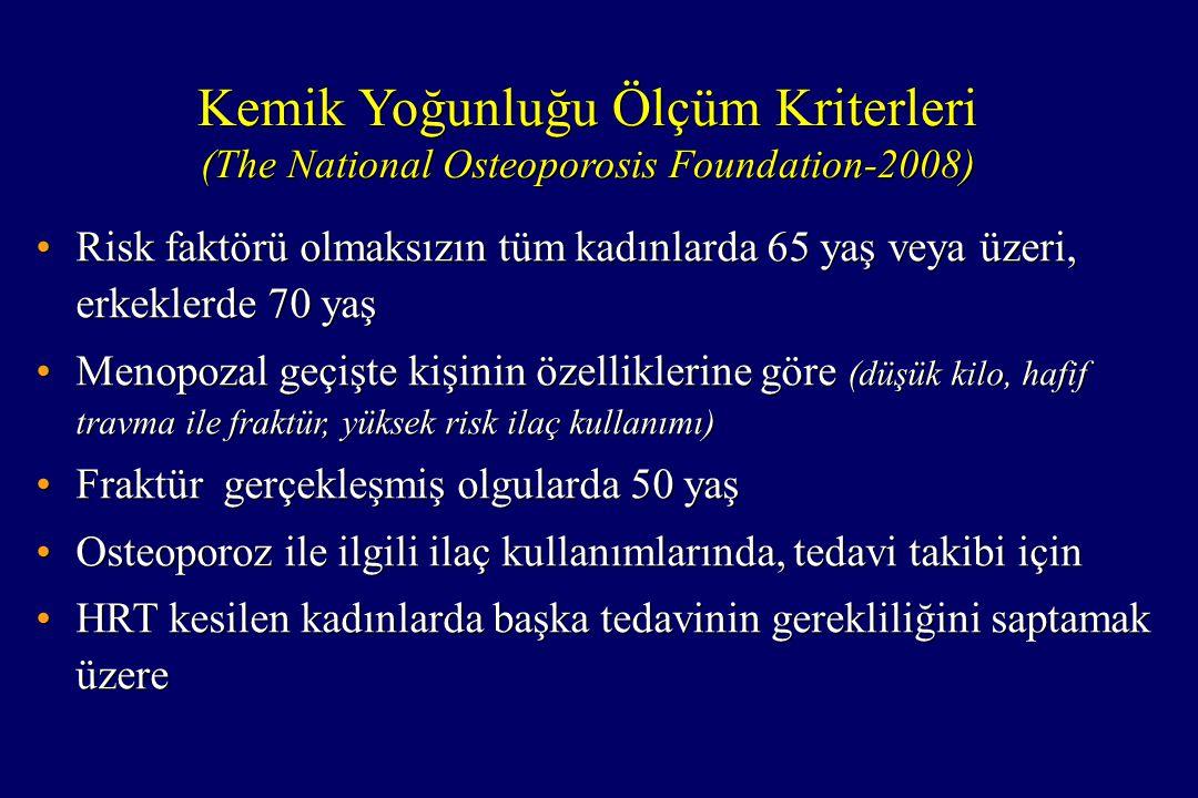 Kemik Yoğunluğu Ölçüm Kriterleri (The National Osteoporosis Foundation-2008) Kemik Yoğunluğu Ölçüm Kriterleri (The National Osteoporosis Foundation-20