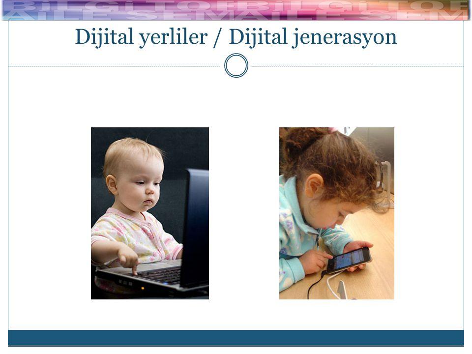 Dijital yerliler / Dijital jenerasyon