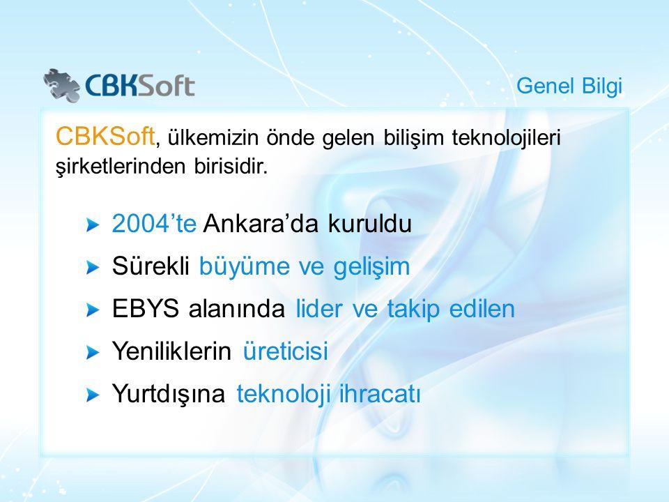 2004'te Ankara'da kuruldu Sürekli büyüme ve gelişim EBYS alanında lider ve takip edilen Yeniliklerin üreticisi Yurtdışına teknoloji ihracatı Genel Bil