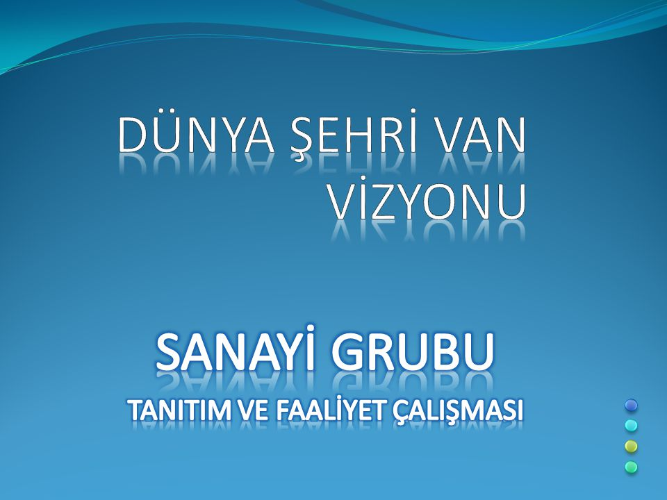  Türkiye'nin yıldız şehirlerinden VAN, ulaşım, enerji, alt yapının uygunluğu, zengin yer altı kaynakları ve özellikle Doğu Anadolu'nun ticaret merkezi konumundadır.