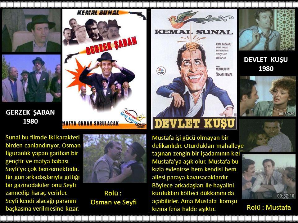 GERZEK ŞABAN 1980 Sunal bu filmde iki karakteri birden canlandırıyor.