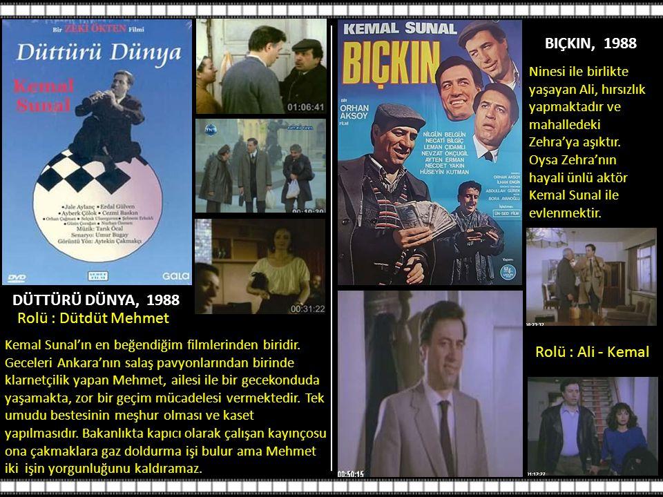DÜTTÜRÜ DÜNYA, 1988 Rolü : Dütdüt Mehmet Kemal Sunal'ın en beğendiğim filmlerinden biridir.