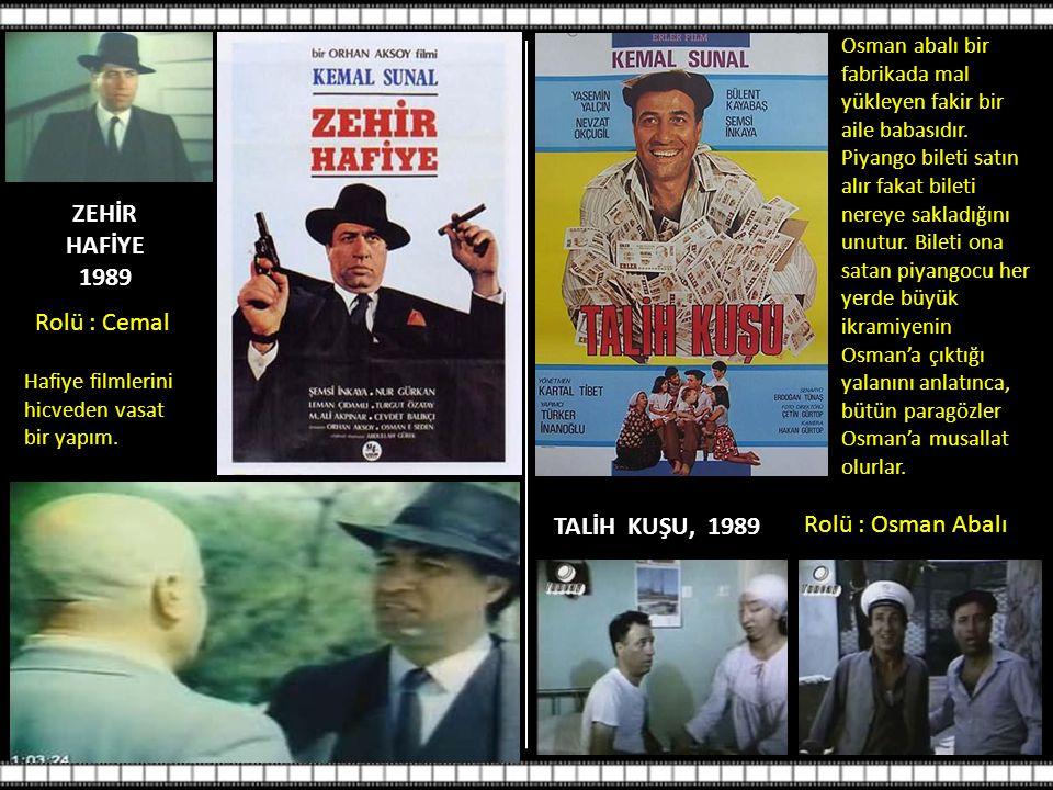 ZEHİR HAFİYE 1989 Rolü : Cemal Hafiye filmlerini hicveden vasat bir yapım.