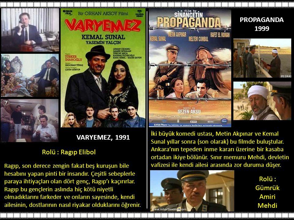 VARYEMEZ, 1991 Ragıp, son derece zengin fakat beş kuruşun bile hesabını yapan pinti bir insandır.