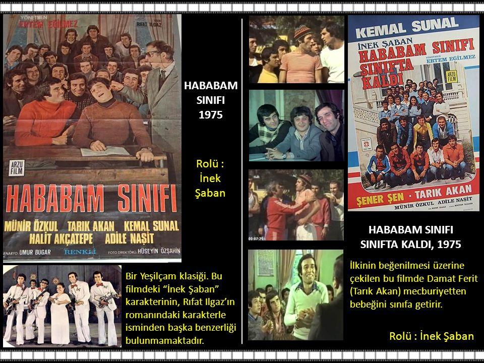 HABABAM SINIFI 1975 Rolü : İnek Şaban Bir Yeşilçam klasiği.