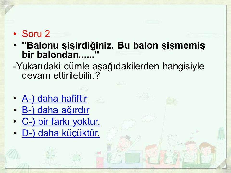 •Soru 2 • Balonu şişirdiğiniz.