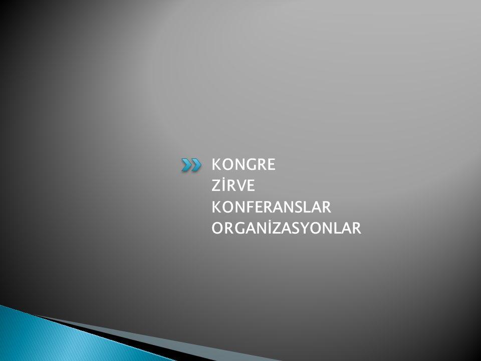 KONGRE ZİRVE KONFERANSLAR ORGANİZASYONLAR