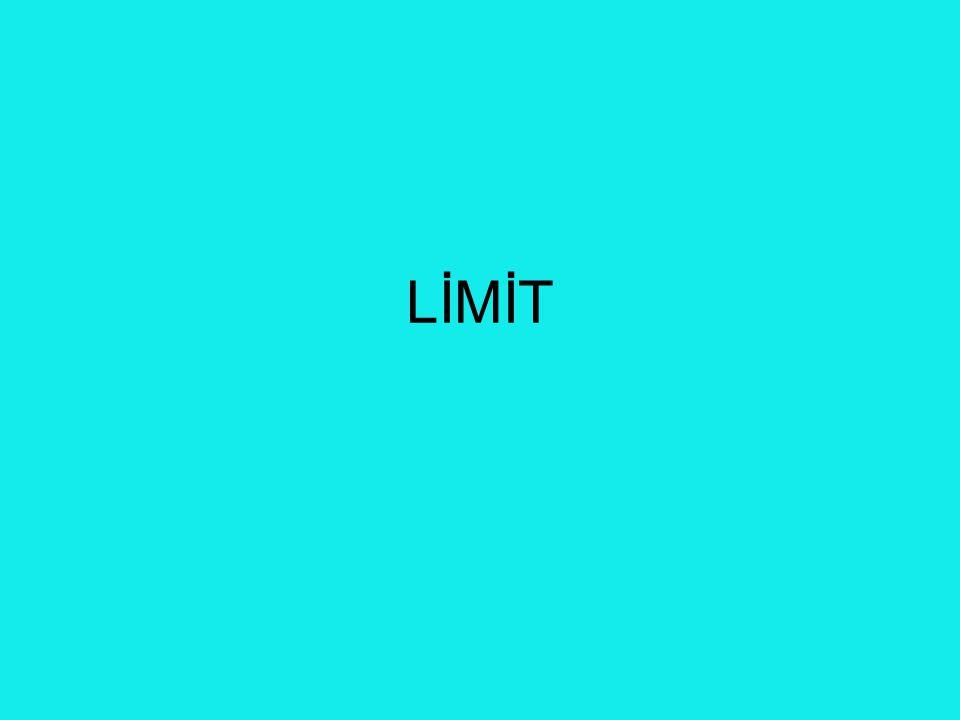 •Bir sayının belirli bir noktada limitinin olması için o noktada sağdan ve soldan limitlerinin olması ve bunların eşit olması gerekir.
