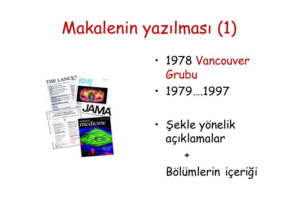 Makalenin yazılması (1) •1978 Vancouver Grubu •1979….1997 •Şekle yönelik açıklamalar + Bölümlerin içeriği