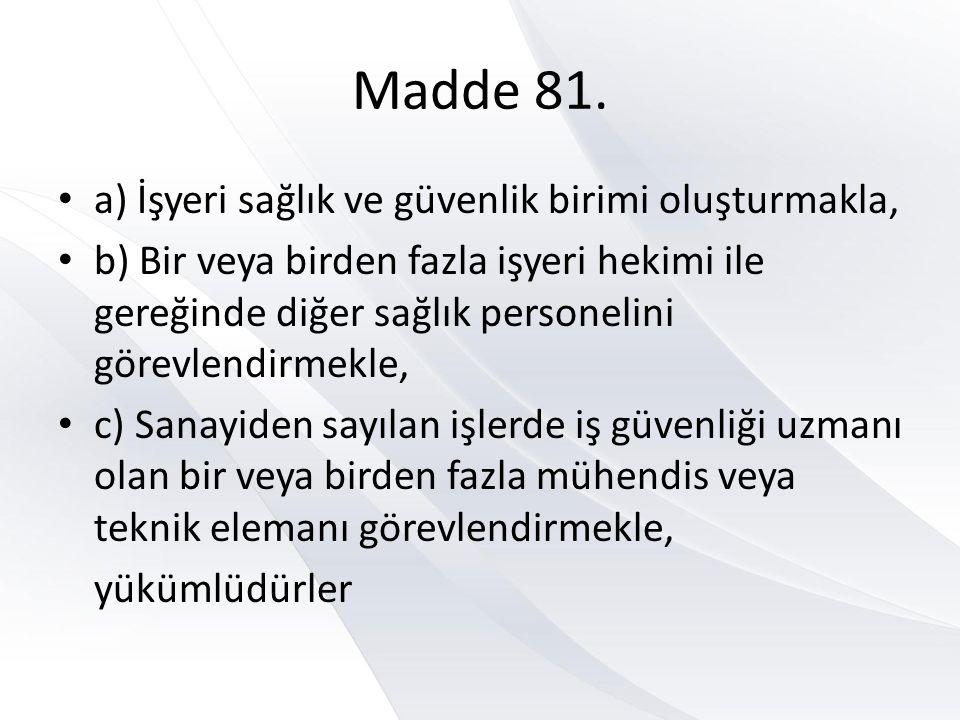Madde 81.
