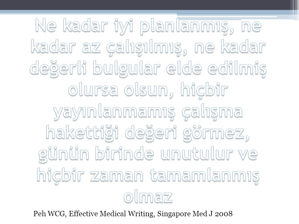 Peh WCG, Effective Medical Writing, Singapore Med J 2008