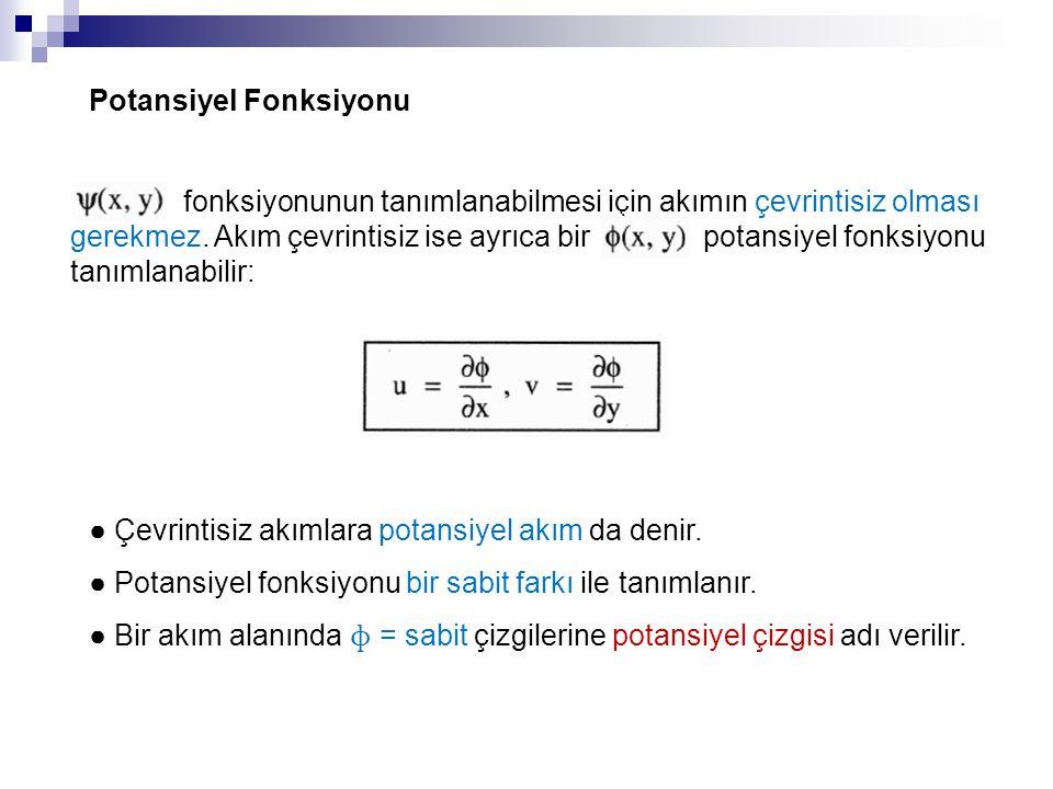 Potansiyel Fonksiyonu fonksiyonunun tanımlanabilmesi için akımın çevrintisiz olması gerekmez. Akım çevrintisiz ise ayrıca bir potansiyel fonksiyonu ta