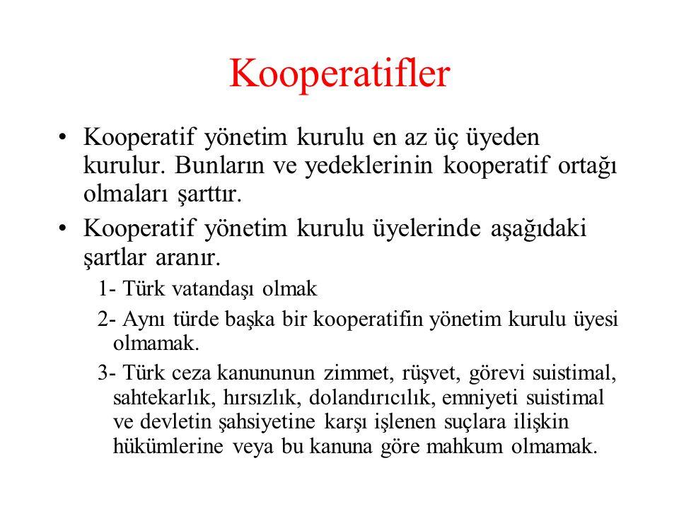 Kooperatifler •Kooperatif yönetim kurulu en az üç üyeden kurulur.