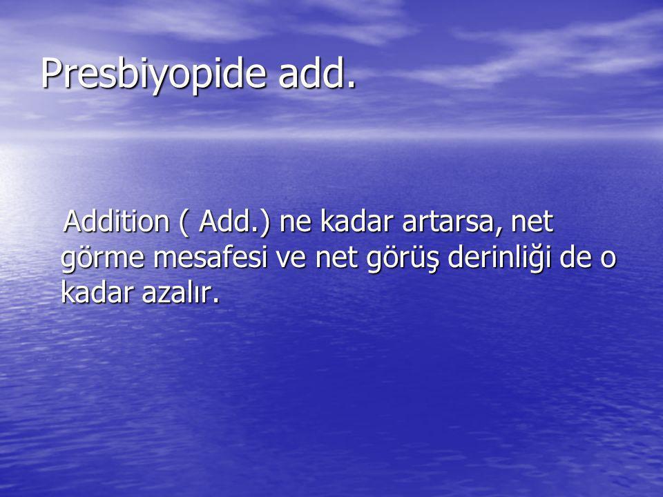 Presbiyopide add.