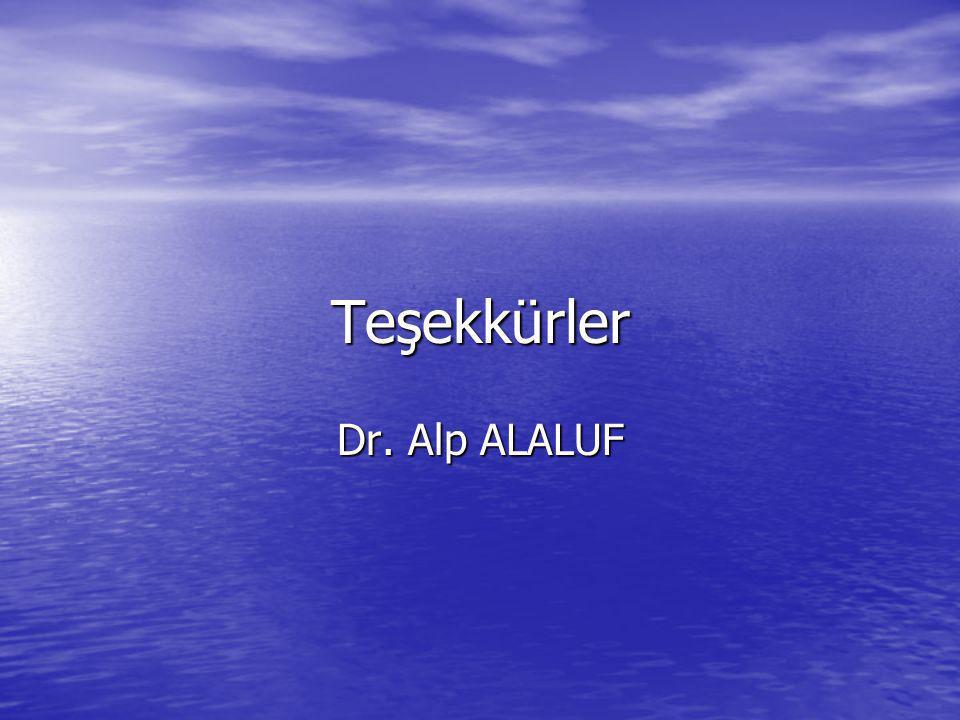 Teşekkürler Dr. Alp ALALUF