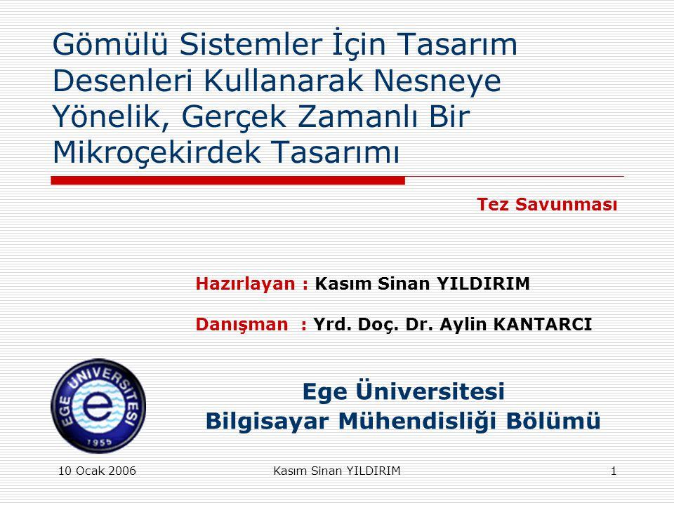 10 Ocak 2006Kasım Sinan YILDIRIM92 SONUÇ  eGİS işletim sisteminin, Türkiye'de açık kaynak koda sahip ve GNU lisansı ile diğer mühendislerin de katkılarına açık bir ulusal gömülü işletim sistemi olması umulmaktadır.