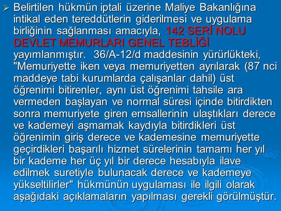 Belirtilen hükmün iptali üzerine Maliye Bakanlığına intikal eden tereddütlerin giderilmesi ve uygulama birliğinin sağlanması amacıyla, 142 SERİ NOLU