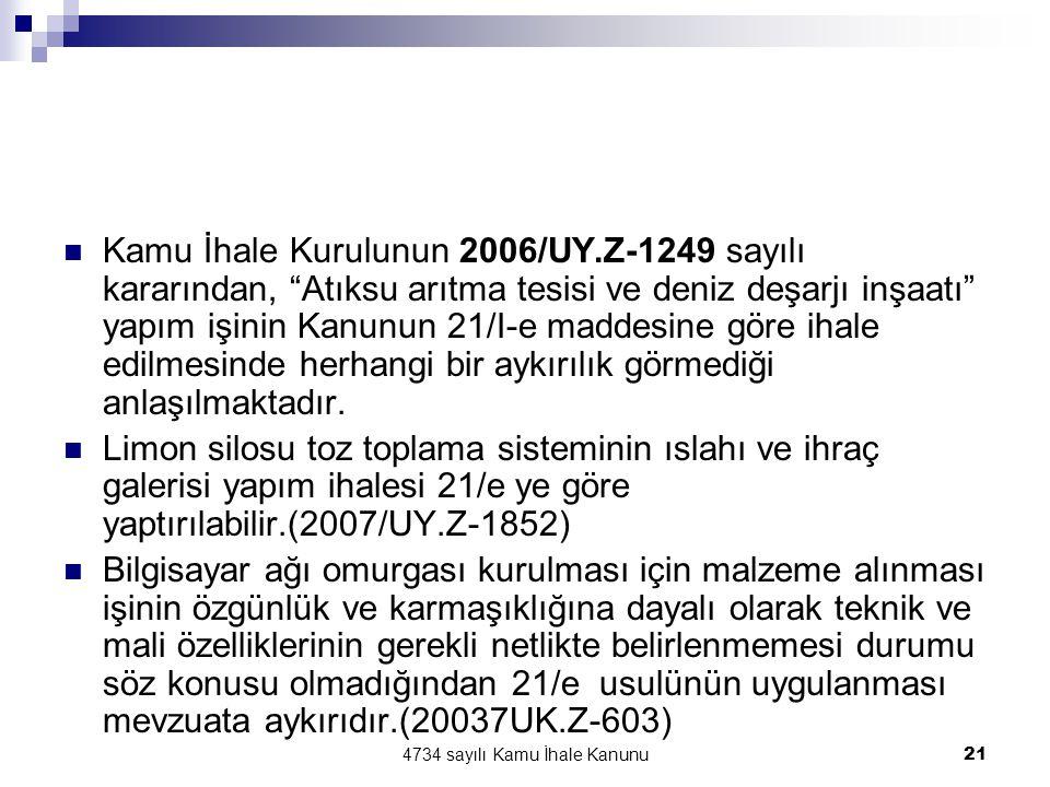 """4734 sayılı Kamu İhale Kanunu21  Kamu İhale Kurulunun 2006/UY.Z-1249 sayılı kararından, """"Atıksu arıtma tesisi ve deniz deşarjı inşaatı"""" yapım işinin"""