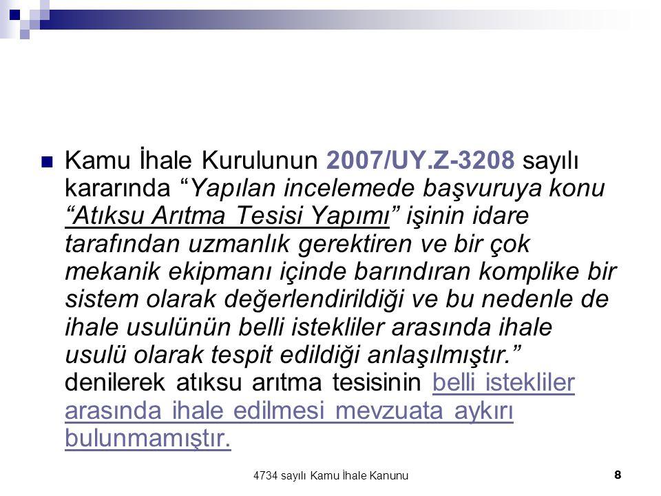 """4734 sayılı Kamu İhale Kanunu8  Kamu İhale Kurulunun 2007/UY.Z-3208 sayılı kararında """"Yapılan incelemede başvuruya konu """"Atıksu Arıtma Tesisi Yapımı"""""""