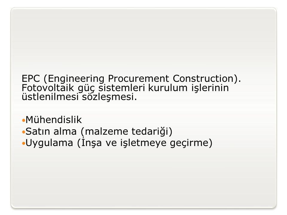 EPC (Engineering Procurement Construction). Fotovoltaik güç sistemleri kurulum işlerinin üstlenilmesi sözleşmesi.  Mühendislik  Satın alma (malzeme