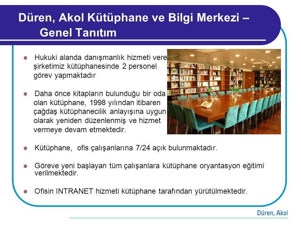 Düren, Akol Kütüphane ve Bilgi Merkezi – Genel Tanıtım  Hukuki alanda danışmanlık hizmeti veren şirketimiz kütüphanesinde 2 personel görev yapmaktadı