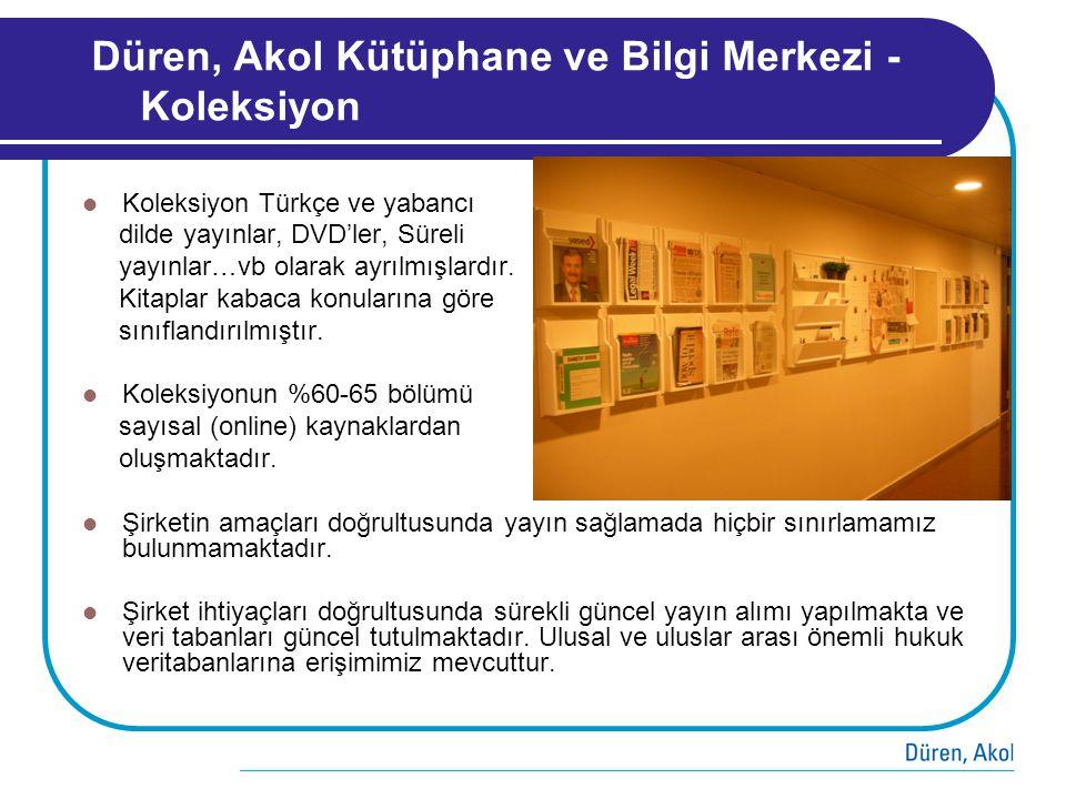 Düren, Akol Kütüphane ve Bilgi Merkezi - Koleksiyon  Koleksiyon Türkçe ve yabancı dilde yayınlar, DVD'ler, Süreli yayınlar…vb olarak ayrılmışlardır.