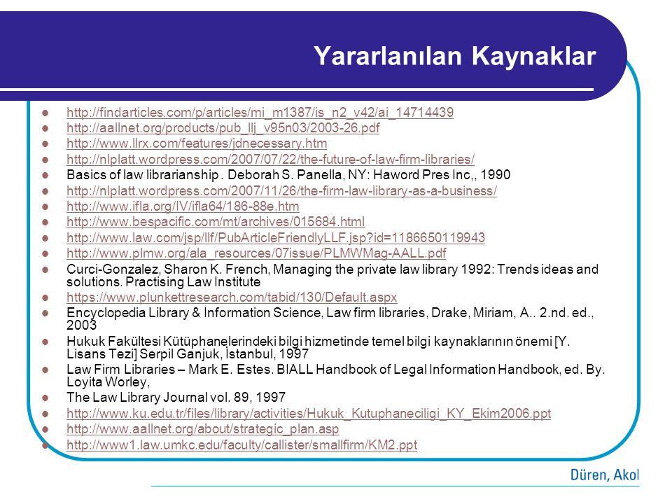 Yararlanılan Kaynaklar  http://findarticles.com/p/articles/mi_m1387/is_n2_v42/ai_14714439 http://findarticles.com/p/articles/mi_m1387/is_n2_v42/ai_14