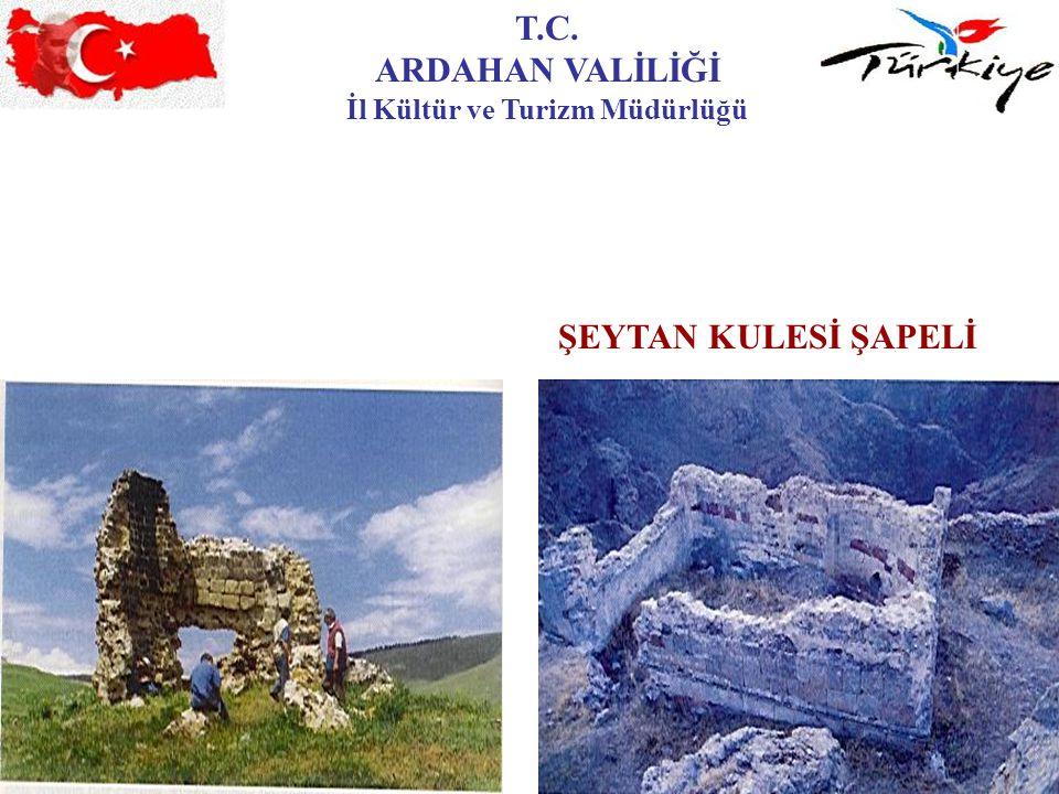T.C. ARDAHAN VALİLİĞİ İl Kültür ve Turizm Müdürlüğü ŞEYTAN KULESİ ŞAPELİ