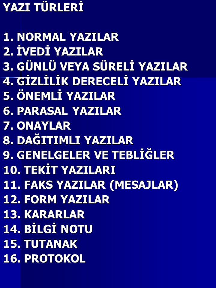 YAZI TÜRLERİ 1.NORMAL YAZILAR 2. İVEDİ YAZILAR 3.