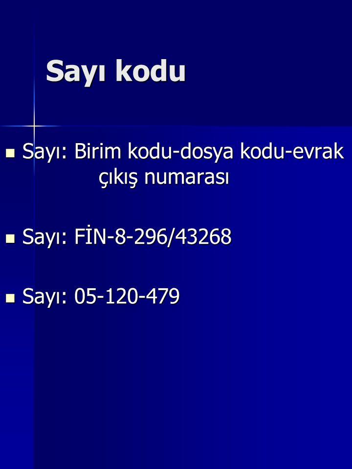 Sayı kodu  Sayı: Birim kodu-dosya kodu-evrak çıkış numarası  Sayı: FİN-8-296/43268  Sayı: 05-120-479