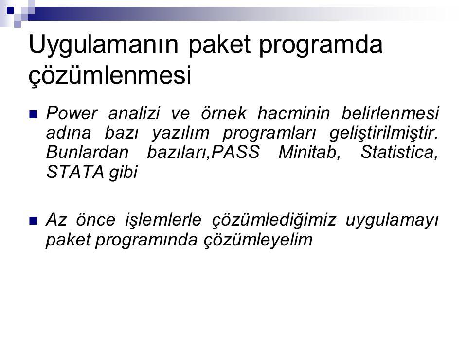 Uygulamanın paket programda çözümlenmesi  Power analizi ve örnek hacminin belirlenmesi adına bazı yazılım programları geliştirilmiştir. Bunlardan baz