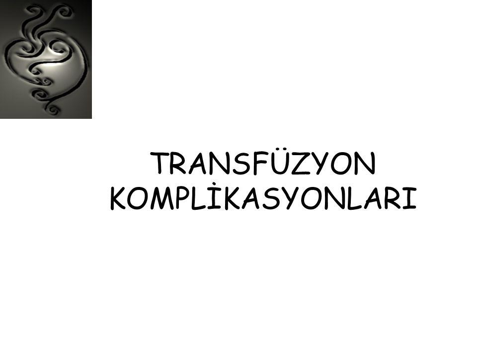 TRANSFÜZYON KOMPLİKASYONLARI