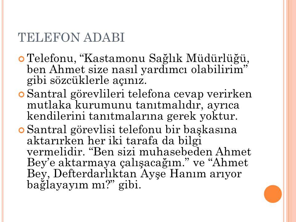 TELEFON ADABI Telefonu, Kastamonu Sağlık Müdürlüğü, ben Ahmet size nasıl yardımcı olabilirim gibi sözcüklerle açınız.
