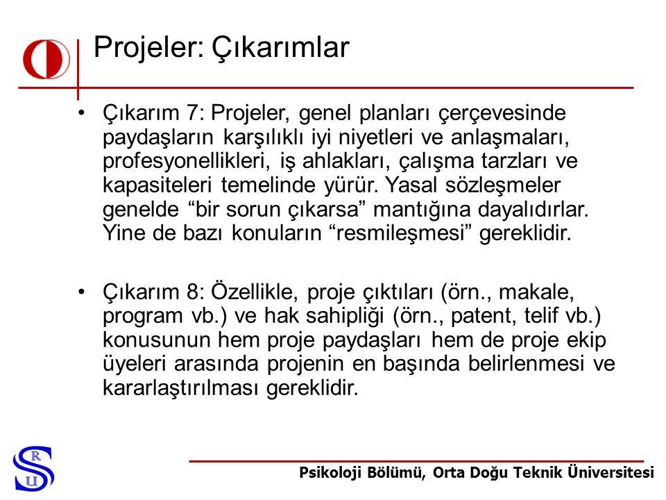 Psikoloji Bölümü, Orta Doğu Teknik Üniversitesi Projeler: Çıkarımlar •Çıkarım 7: Projeler, genel planları çerçevesinde paydaşların karşılıklı iyi niye