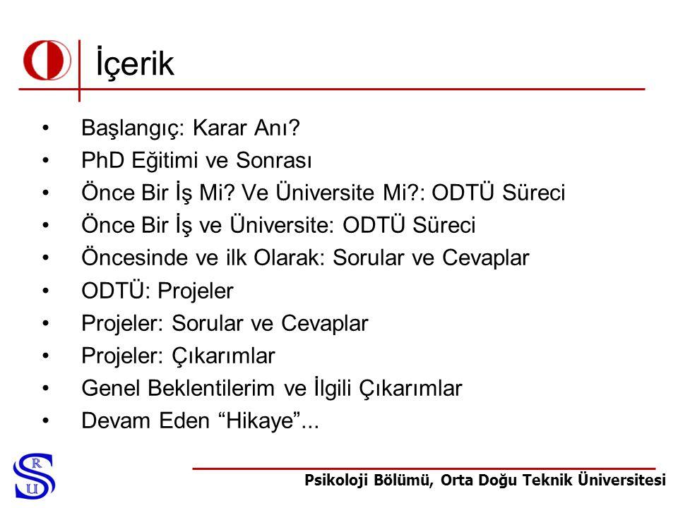 Psikoloji Bölümü, Orta Doğu Teknik Üniversitesi Başlangıç: Karar Anı.