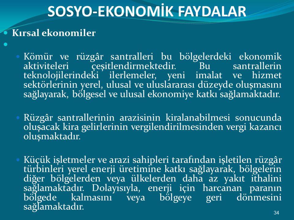 SOSYO-EKONOMİK FAYDALAR  Kırsal ekonomiler   Kömür ve rüzgâr santralleri bu bölgelerdeki ekonomik aktiviteleri çeşitlendirmektedir.
