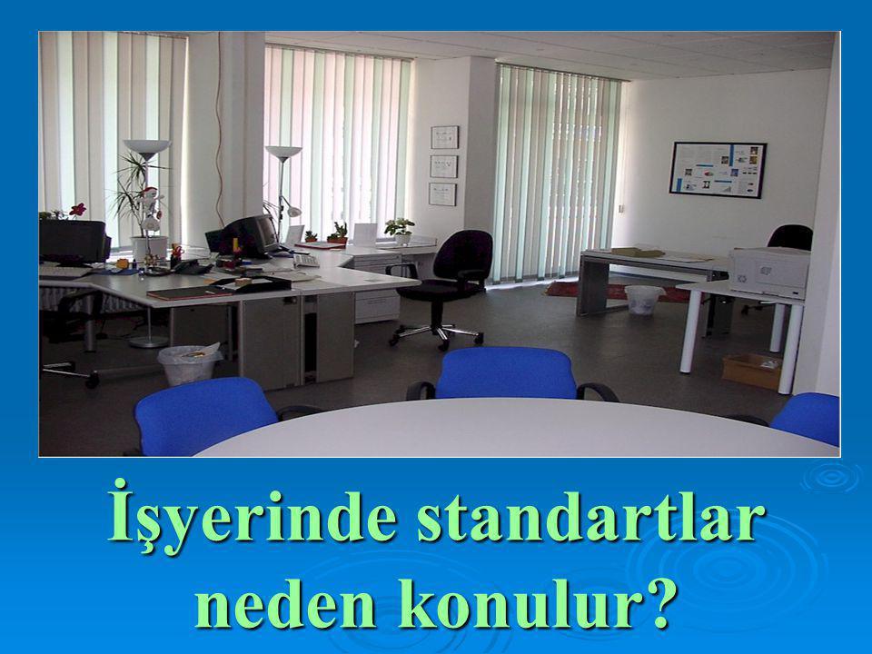 İşyerinde standartlar neden konulur?
