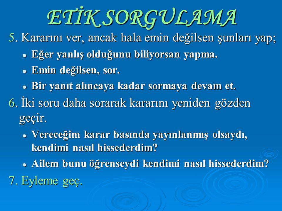 ETİK SORGULAMA 5.